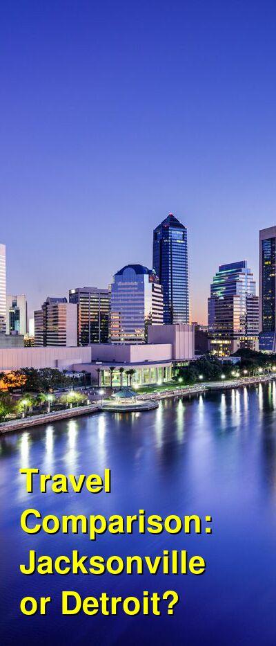 Jacksonville vs. Detroit Travel Comparison