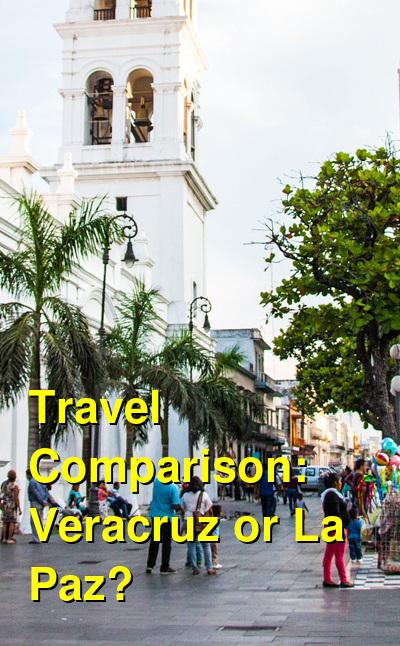 Veracruz vs. La Paz Travel Comparison