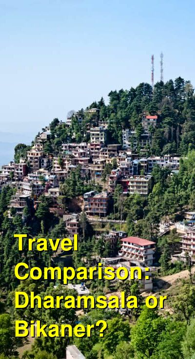 Dharamsala vs. Bikaner Travel Comparison