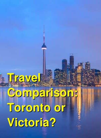 Toronto vs. Victoria Travel Comparison