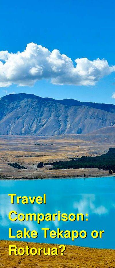 Lake Tekapo vs. Rotorua Travel Comparison