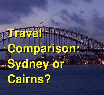 Sydney vs. Cairns Travel Comparison