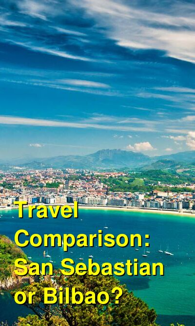 San Sebastian vs. Bilbao Travel Comparison