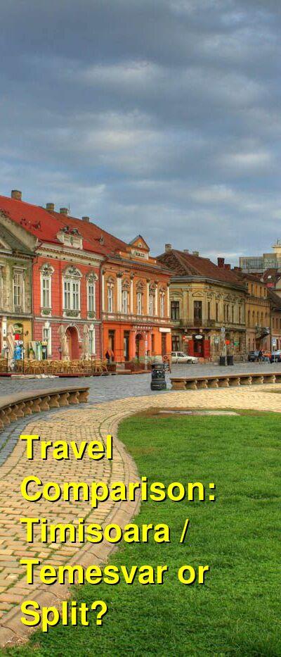 Timisoara / Temesvar vs. Split Travel Comparison