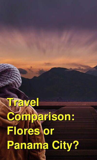 Flores vs. Panama City Travel Comparison