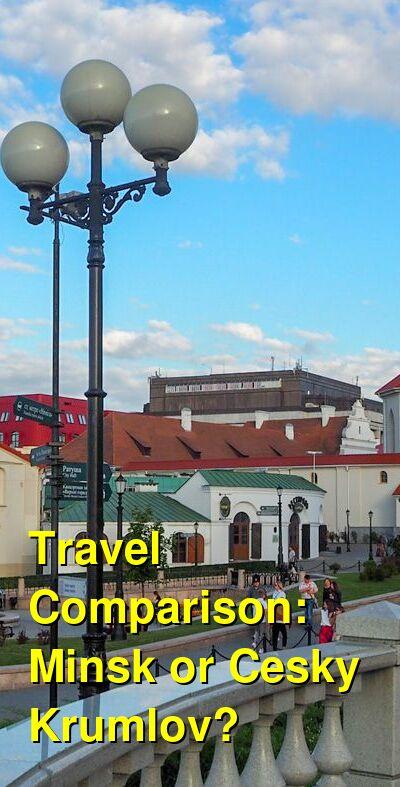 Minsk vs. Cesky Krumlov Travel Comparison