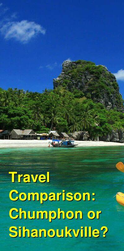 Chumphon vs. Sihanoukville Travel Comparison
