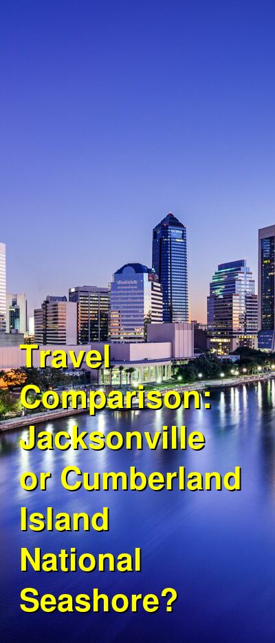 Jacksonville vs. Cumberland Island National Seashore Travel Comparison