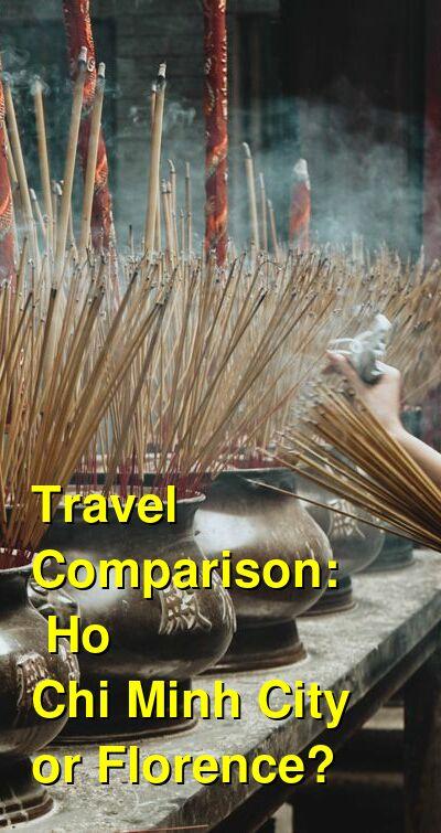 Ho Chi Minh City vs. Florence Travel Comparison