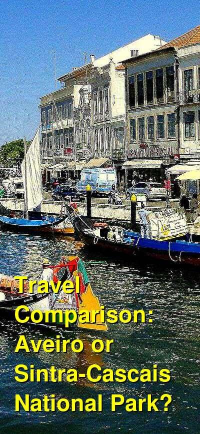 Aveiro vs. Sintra-Cascais National Park Travel Comparison