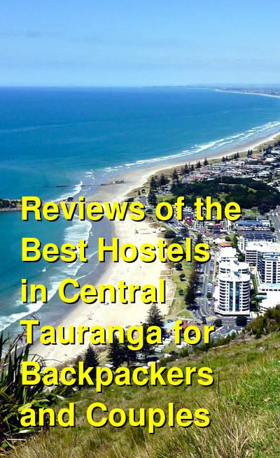Reviews of the Best Hostels in Central Tauranga for Backpackers and Couples | Budget Your Trip