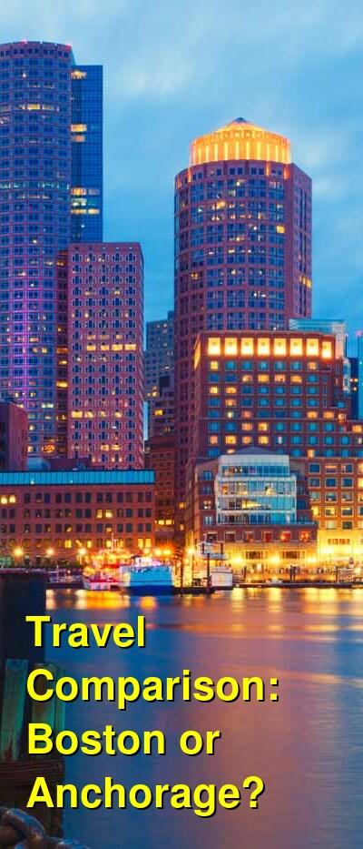 Boston vs. Anchorage Travel Comparison