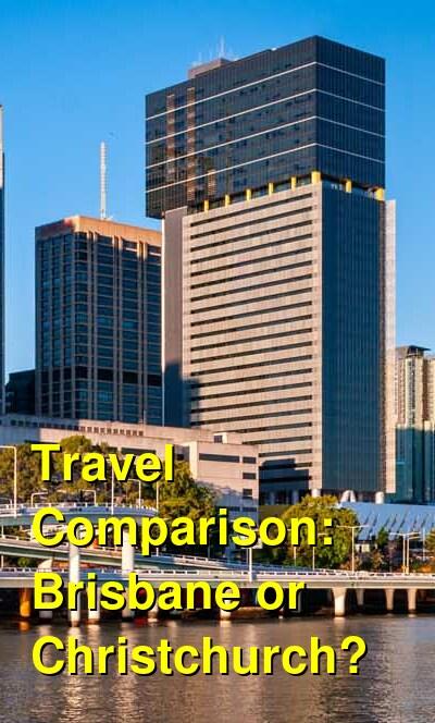 Brisbane vs. Christchurch Travel Comparison