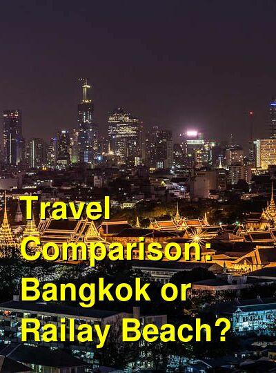 Bangkok vs. Railay Beach Travel Comparison