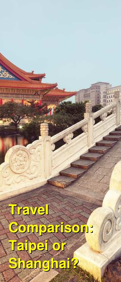 Taipei vs. Shanghai Travel Comparison