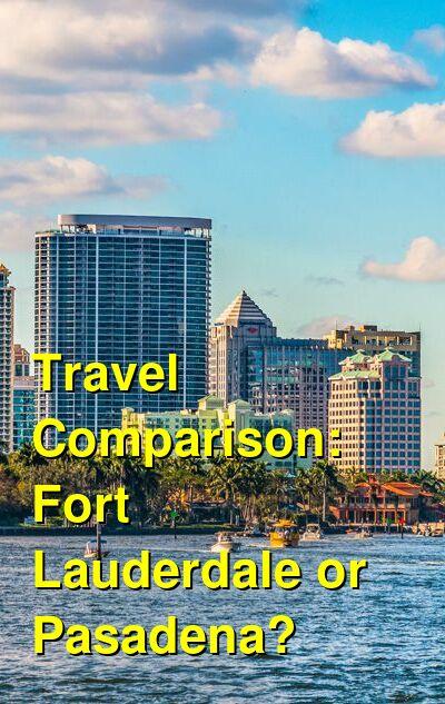Fort Lauderdale vs. Pasadena Travel Comparison