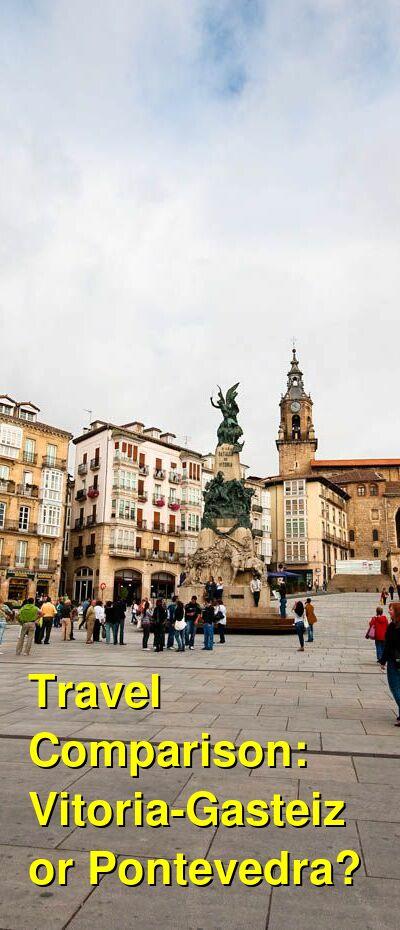 Vitoria-Gasteiz vs. Pontevedra Travel Comparison