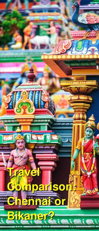 Chennai vs. Bikaner Travel Comparison