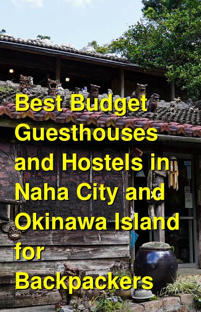 Best Budget Guesthouses and Hostels in Naha City and Okinawa Island for Backpackers | Budget Your Trip