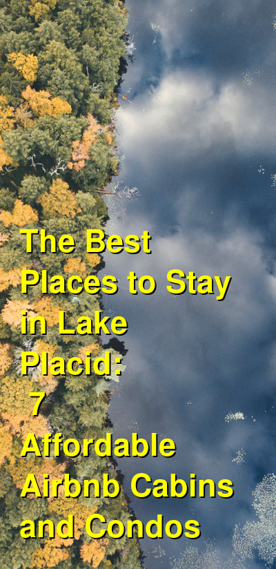 The Best Places to Stay in Lake Placid: 7 Affordable Airbnb Cabins and Condos | Budget Your Trip