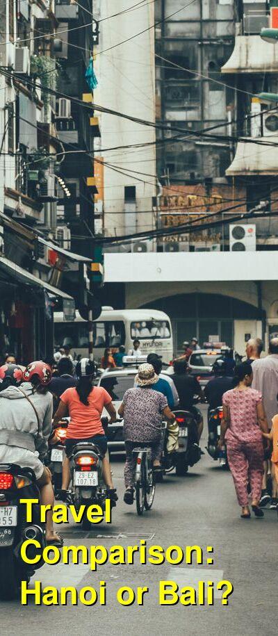 Hanoi vs. Bali Travel Comparison