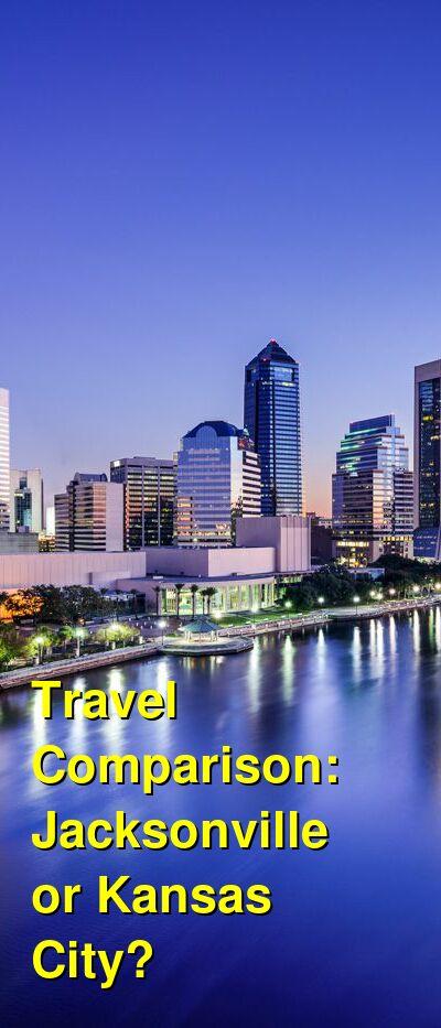 Jacksonville vs. Kansas City Travel Comparison