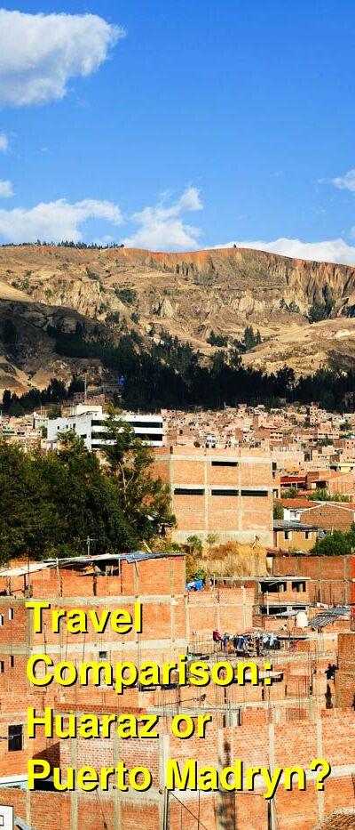 Huaraz vs. Puerto Madryn Travel Comparison