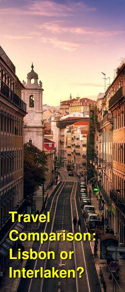 Lisbon vs. Interlaken Travel Comparison