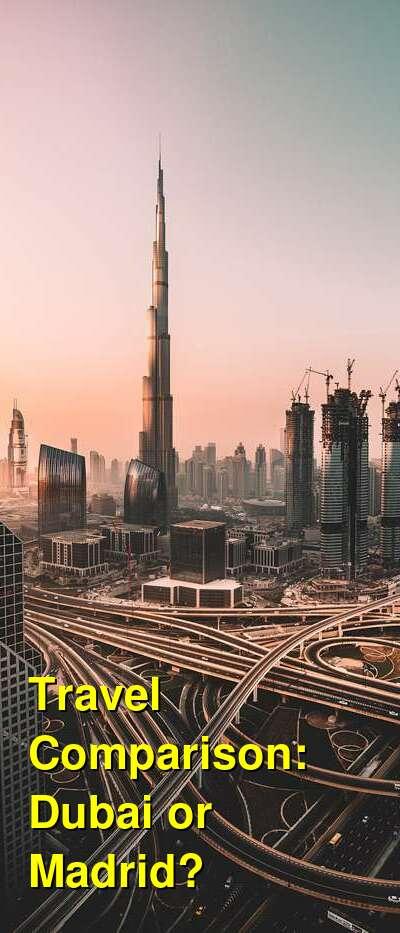 Dubai vs. Madrid Travel Comparison