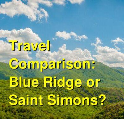 Blue Ridge vs. Saint Simons Travel Comparison